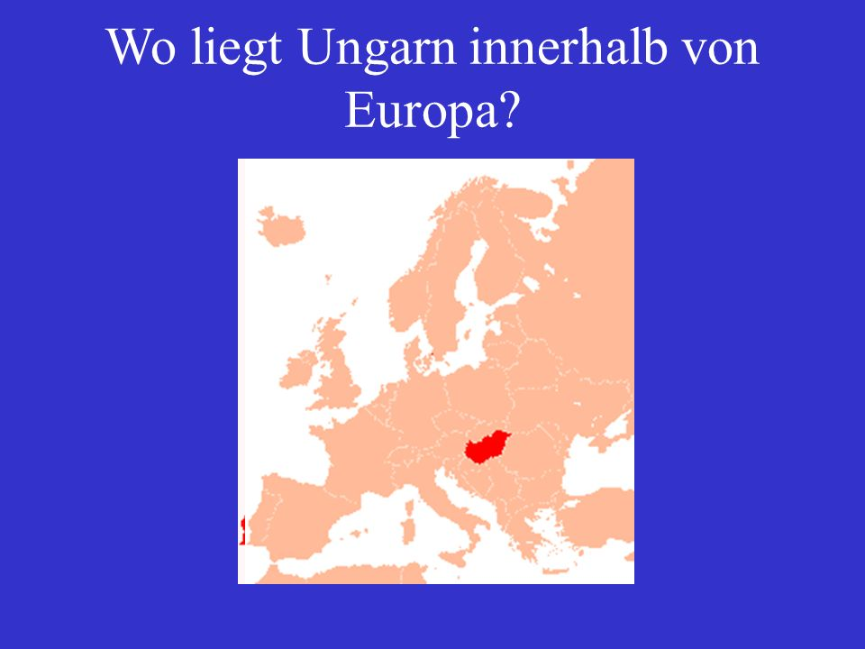 Wo liegt Ungarn innerhalb von Europa