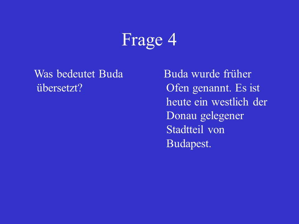 Frage 4 Was bedeutet Buda übersetzt