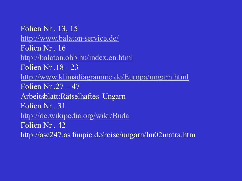 Folien Nr . 13, 15 http://www.balaton-service.de/ Folien Nr . 16. http://balaton.ohb.hu/index.en.html.