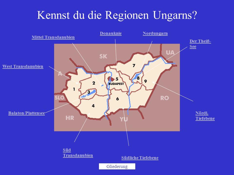 Kennst du die Regionen Ungarns