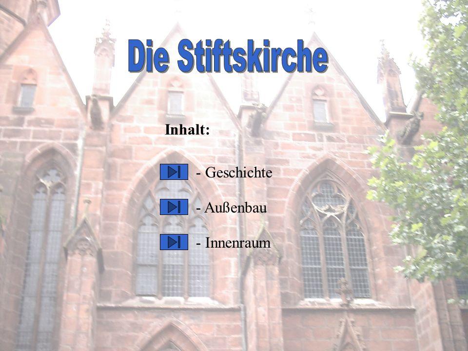 Die Stiftskirche Inhalt: - Geschichte - Außenbau - Innenraum