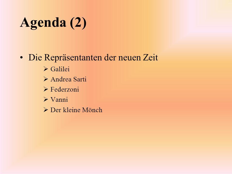 Agenda (2) Die Repräsentanten der neuen Zeit Galilei Andrea Sarti