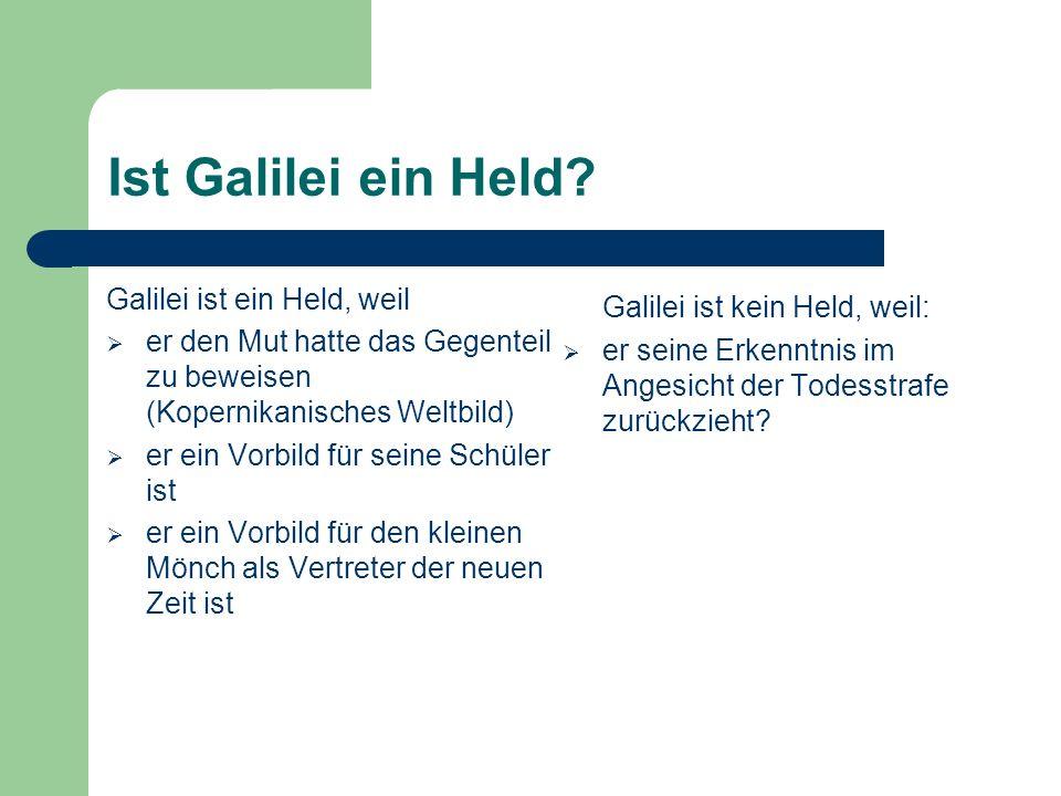 Ist Galilei ein Held Galilei ist ein Held, weil