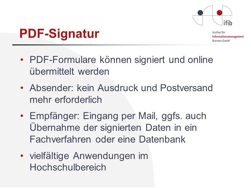 PDF-SignaturPDF-Formulare können signiert und online übermittelt werden. Absender: kein Ausdruck und Postversand mehr erforderlich.