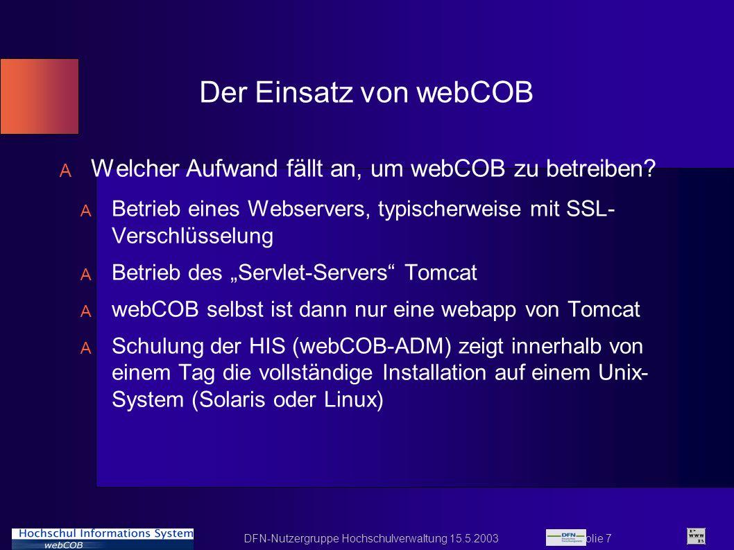 Der Einsatz von webCOB Welcher Aufwand fällt an, um webCOB zu betreiben Betrieb eines Webservers, typischerweise mit SSL- Verschlüsselung.