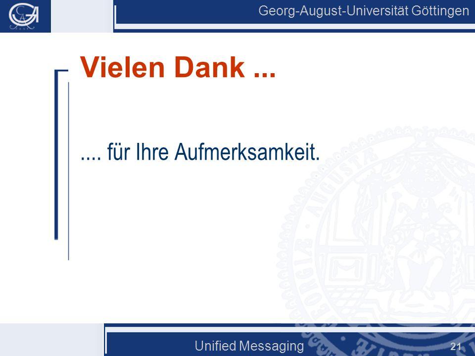 Vielen Dank ... .... für Ihre Aufmerksamkeit. Unified Messaging