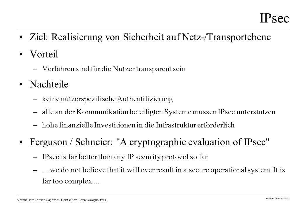 IPsec Ziel: Realisierung von Sicherheit auf Netz-/Transportebene