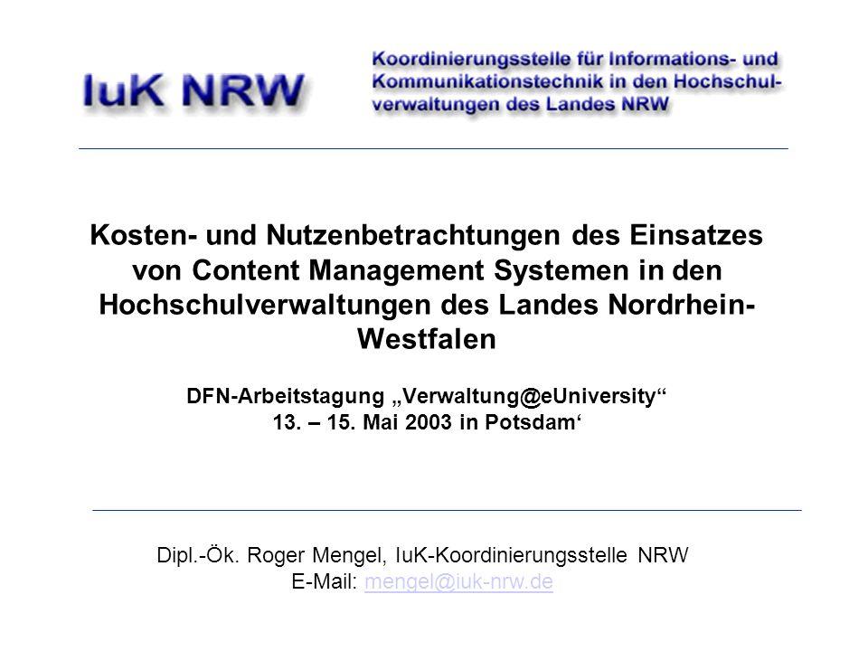 """Kosten- und Nutzenbetrachtungen des Einsatzes von Content Management Systemen in den Hochschulverwaltungen des Landes Nordrhein-Westfalen DFN-Arbeitstagung """"Verwaltung@eUniversity 13. – 15. Mai 2003 in Potsdam'"""
