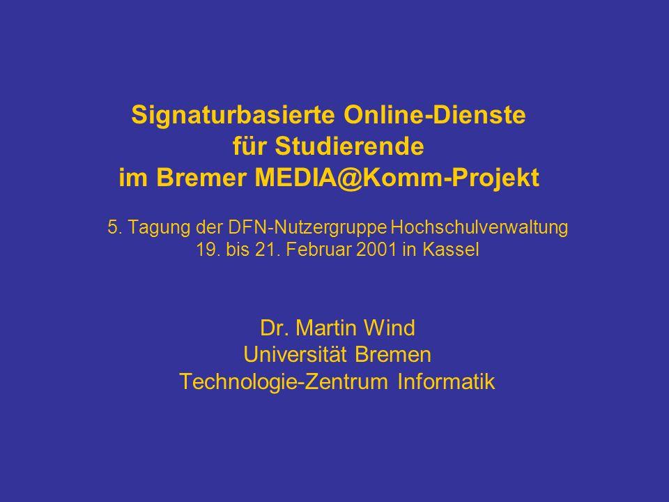 Signaturbasierte Online-Dienste für Studierende im Bremer MEDIA@Komm-Projekt