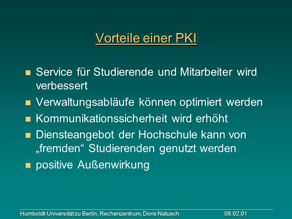 Vorteile einer PKI Service für Studierende und Mitarbeiter wird verbessert. Verwaltungsabläufe können optimiert werden.