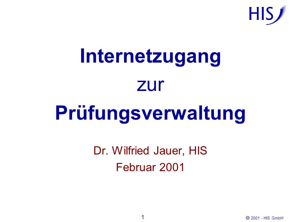 Internetzugang zur Prüfungsverwaltung Dr. Wilfried Jauer, HIS