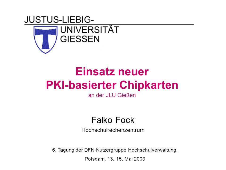 Einsatz neuer PKI-basierter Chipkarten an der JLU Gießen