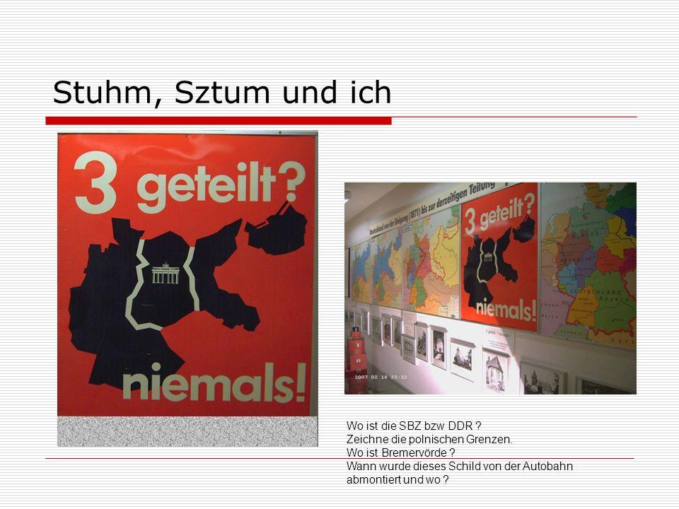 Stuhm, Sztum und ich Wo ist die SBZ bzw DDR
