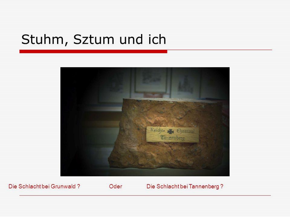 Stuhm, Sztum und ich 1410 , 1914 Hindenburg und Reichsehrenmal.