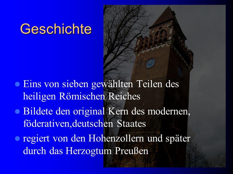 Geschichte Eins von sieben gewählten Teilen des heiligen Römischen Reiches. Bildete den original Kern des modernen, föderativen,deutschen Staates.