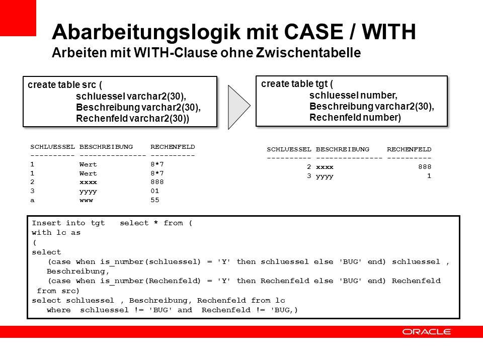 Abarbeitungslogik mit CASE / WITH Arbeiten mit WITH-Clause ohne Zwischentabelle