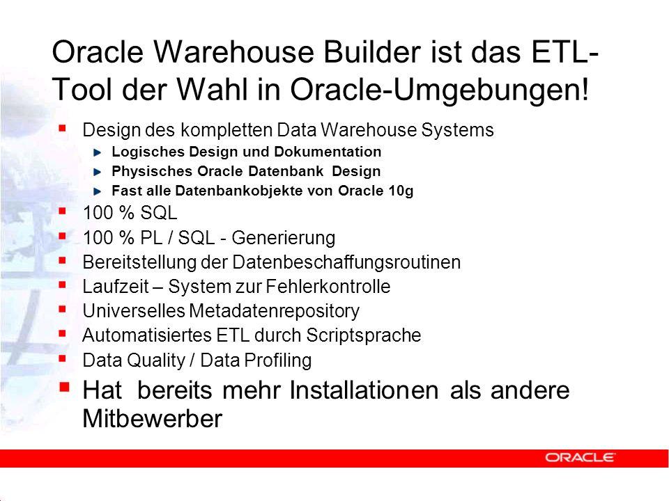 Oracle Warehouse Builder ist das ETL-Tool der Wahl in Oracle-Umgebungen!