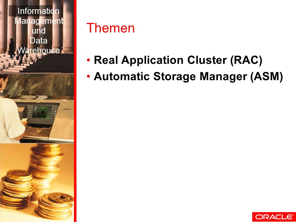 Themen Real Application Cluster (RAC) Automatic Storage Manager (ASM)