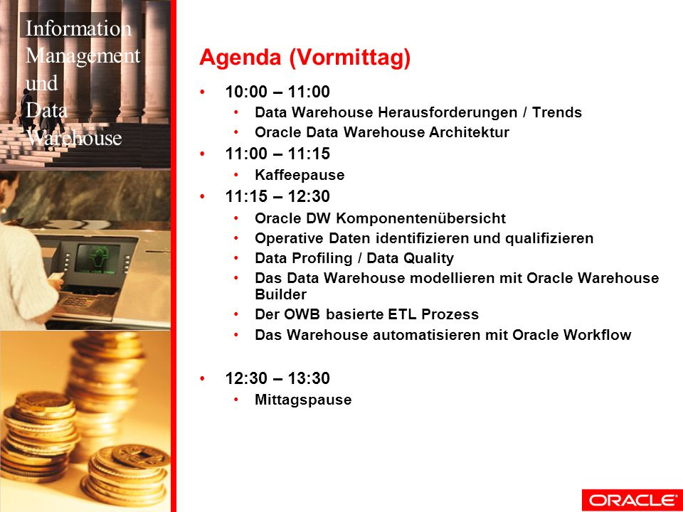 Information Management und Agenda (Vormittag) Data Warehouse