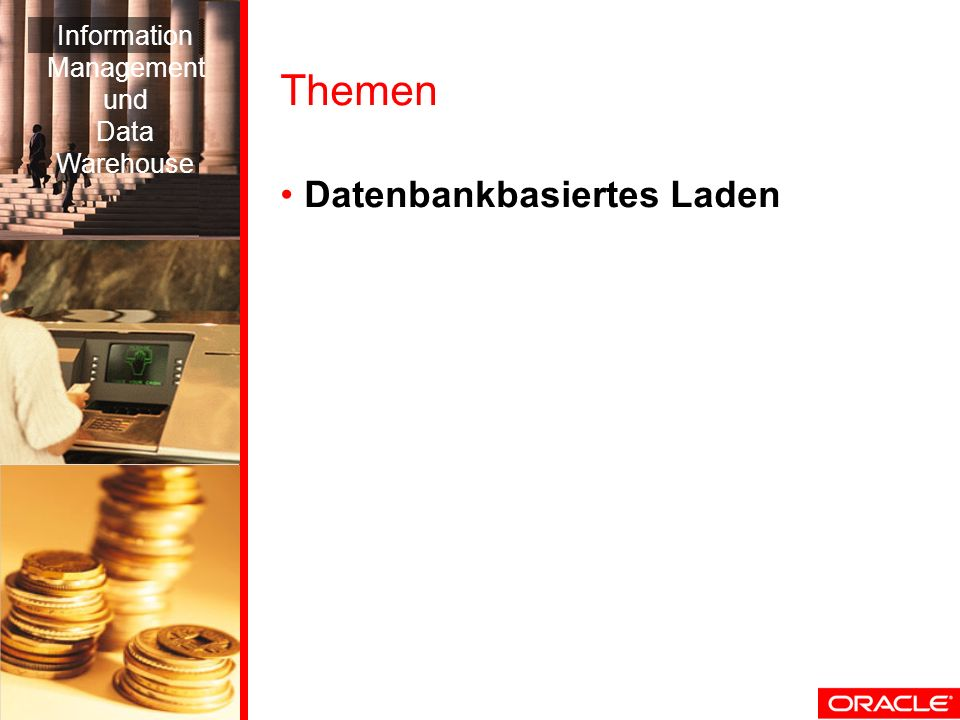 Themen Datenbankbasiertes Laden Information Management und Data