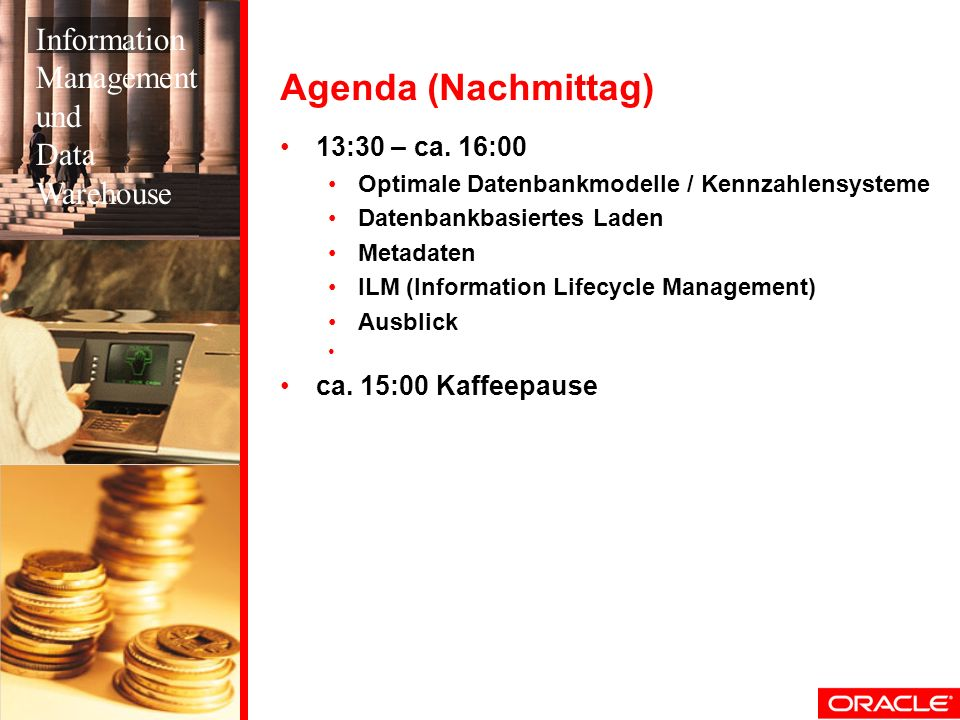 Agenda (Nachmittag) Information Management und Data Warehouse