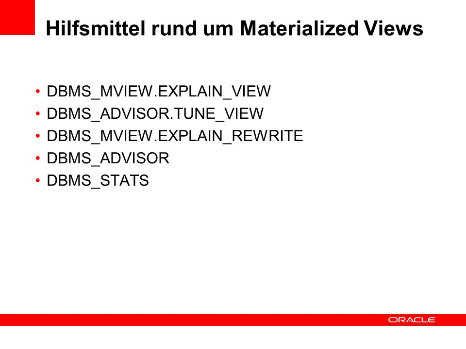 Hilfsmittel rund um Materialized Views
