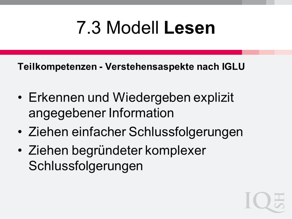 7.3 Modell Lesen Teilkompetenzen - Verstehensaspekte nach IGLU. Erkennen und Wiedergeben explizit angegebener Information.