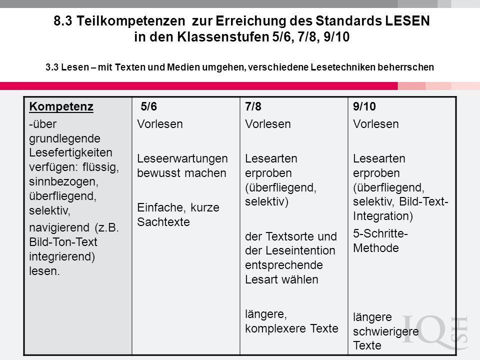 8.3 Teilkompetenzen zur Erreichung des Standards LESEN in den Klassenstufen 5/6, 7/8, 9/10 3.3 Lesen – mit Texten und Medien umgehen, verschiedene Lesetechniken beherrschen