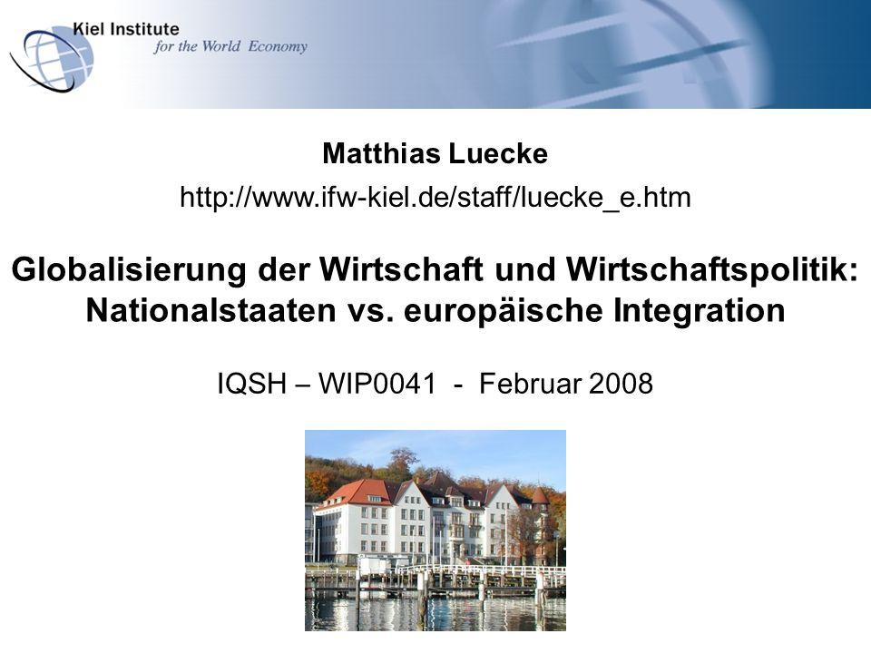 Globalisierung der Wirtschaft und Wirtschaftspolitik: Nationalstaaten vs. europäische Integration