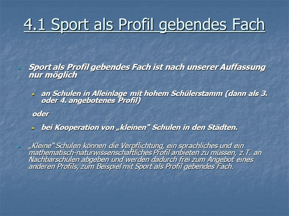 4.1 Sport als Profil gebendes Fach