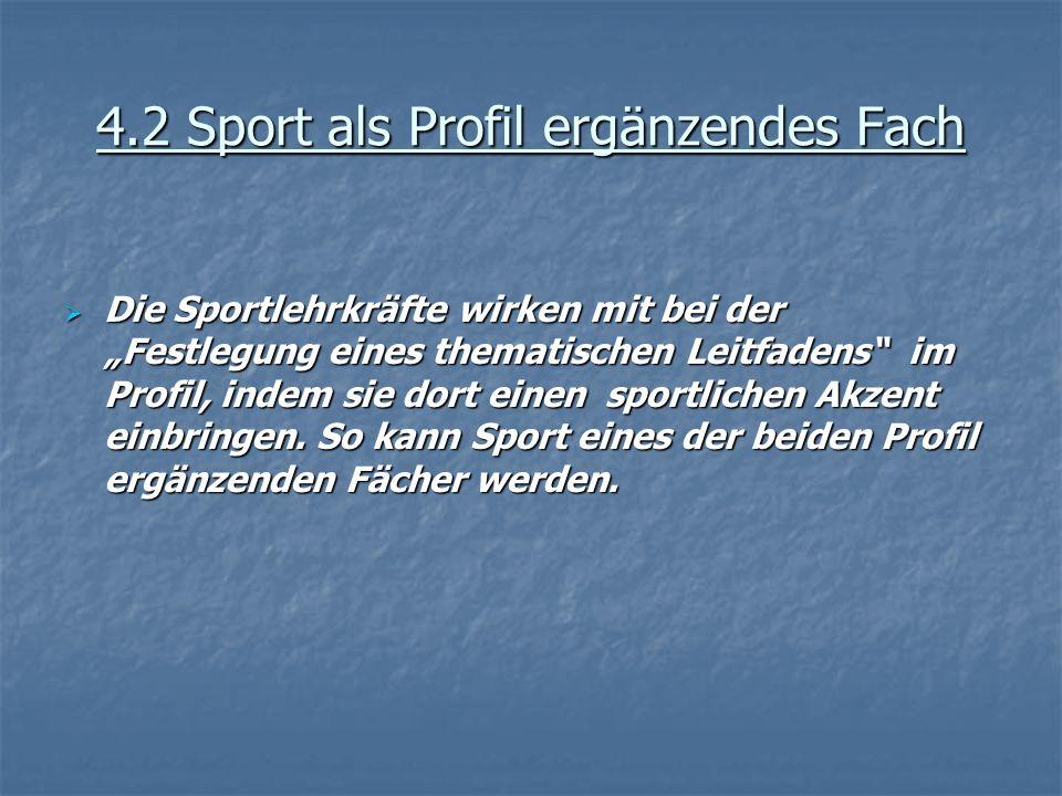4.2 Sport als Profil ergänzendes Fach