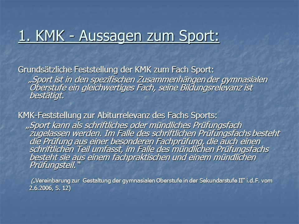 1. KMK - Aussagen zum Sport: