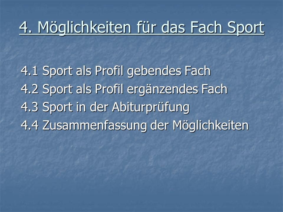 4. Möglichkeiten für das Fach Sport
