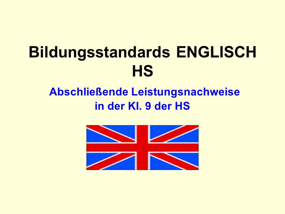 Bildungsstandards ENGLISCH HS Abschließende Leistungsnachweise in der Kl. 9 der HS