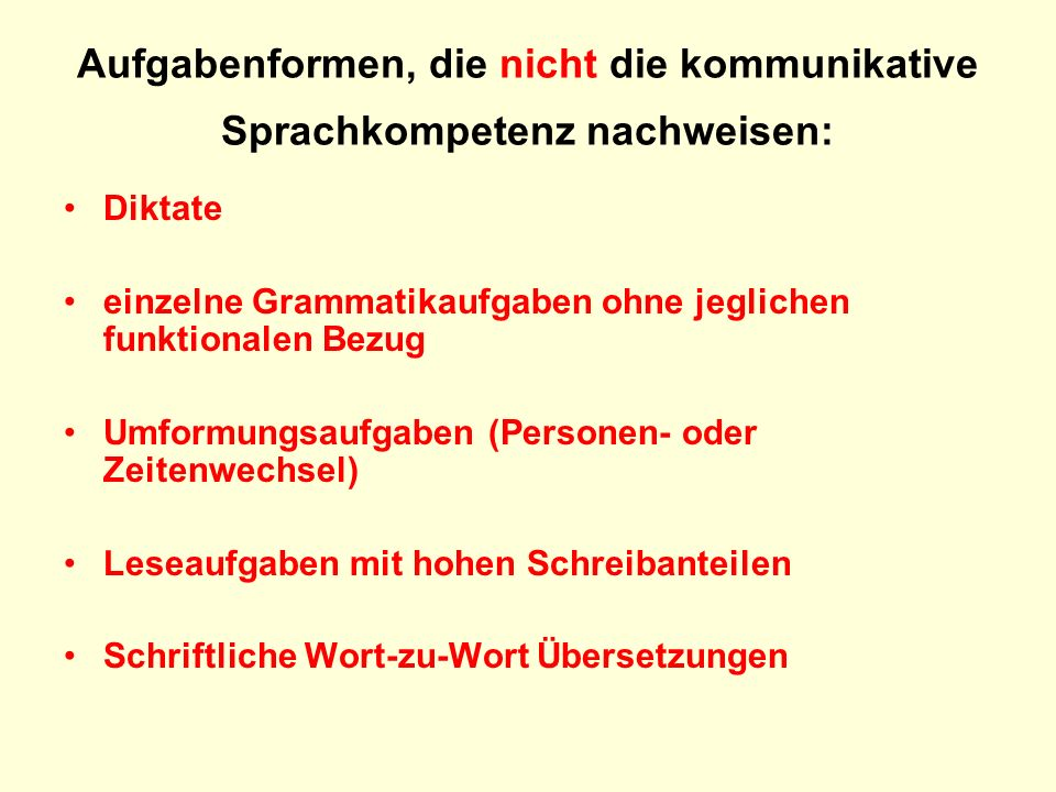 Aufgabenformen, die nicht die kommunikative Sprachkompetenz nachweisen: