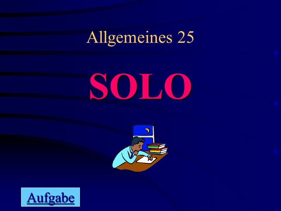 Allgemeines 25 SOLO Aufgabe