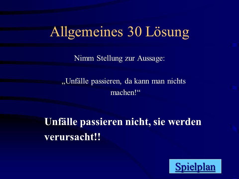 Allgemeines 30 Lösung Unfälle passieren nicht, sie werden verursacht!!