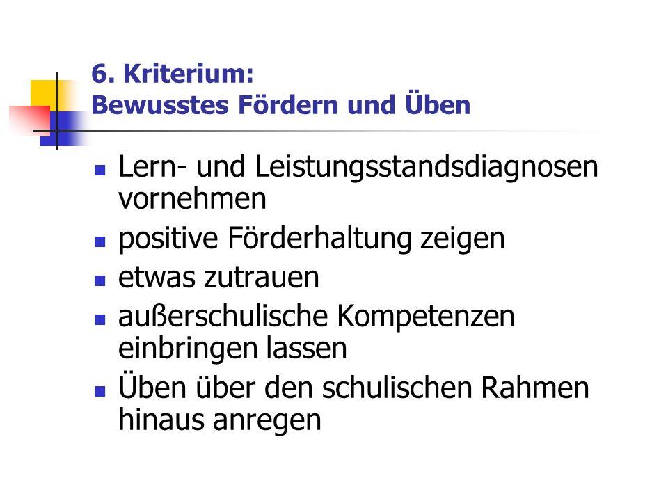 6. Kriterium: Bewusstes Fördern und Üben