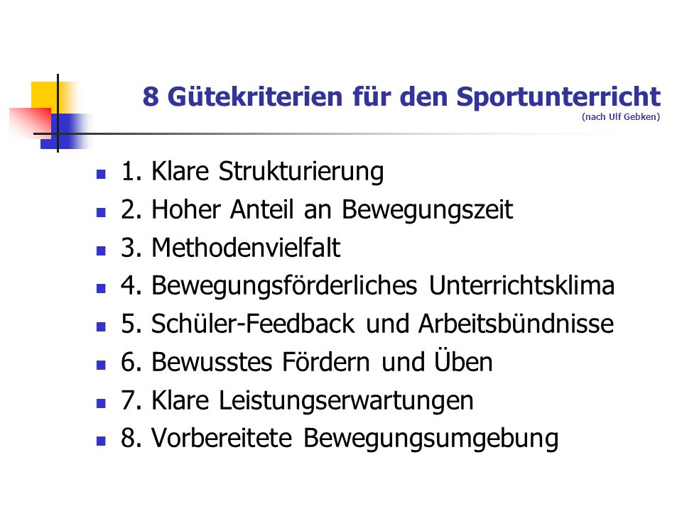 8 Gütekriterien für den Sportunterricht (nach Ulf Gebken)