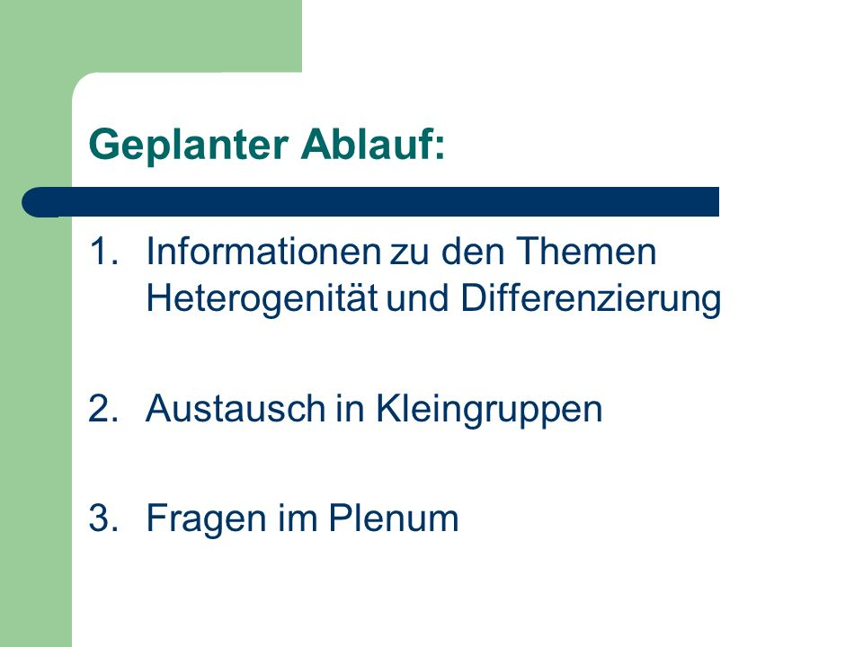 Geplanter Ablauf: Informationen zu den Themen Heterogenität und Differenzierung. Austausch in Kleingruppen.