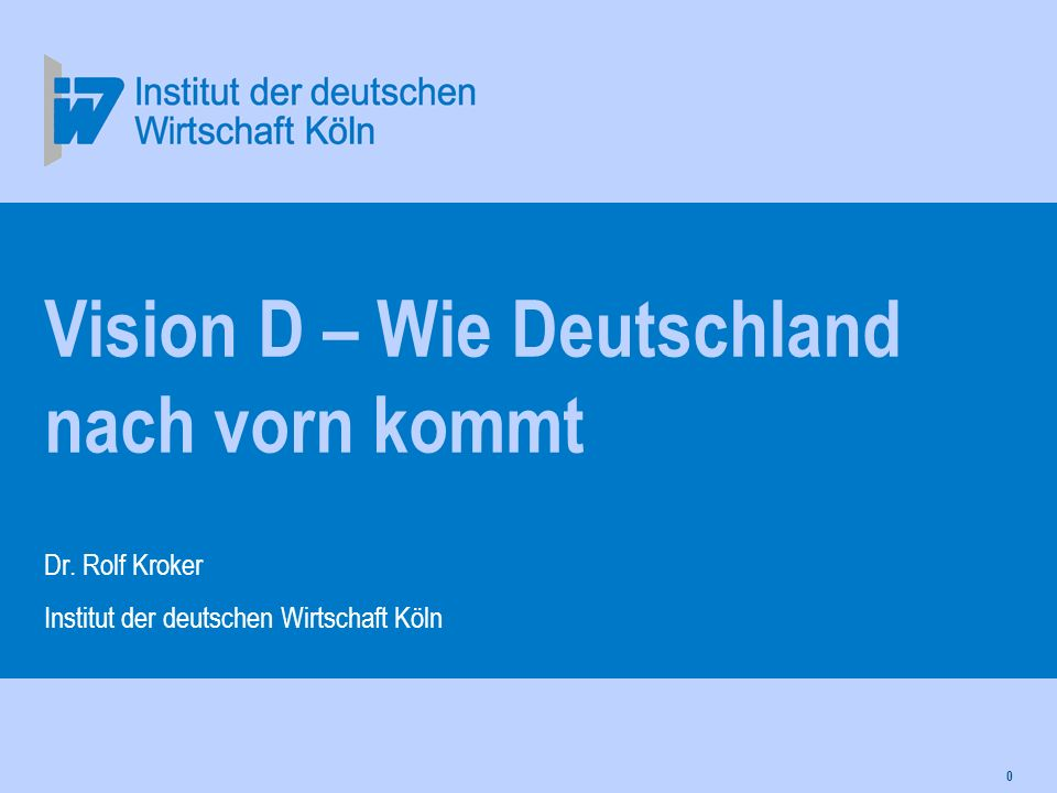 Vision D – Wie Deutschland nach vorn kommt
