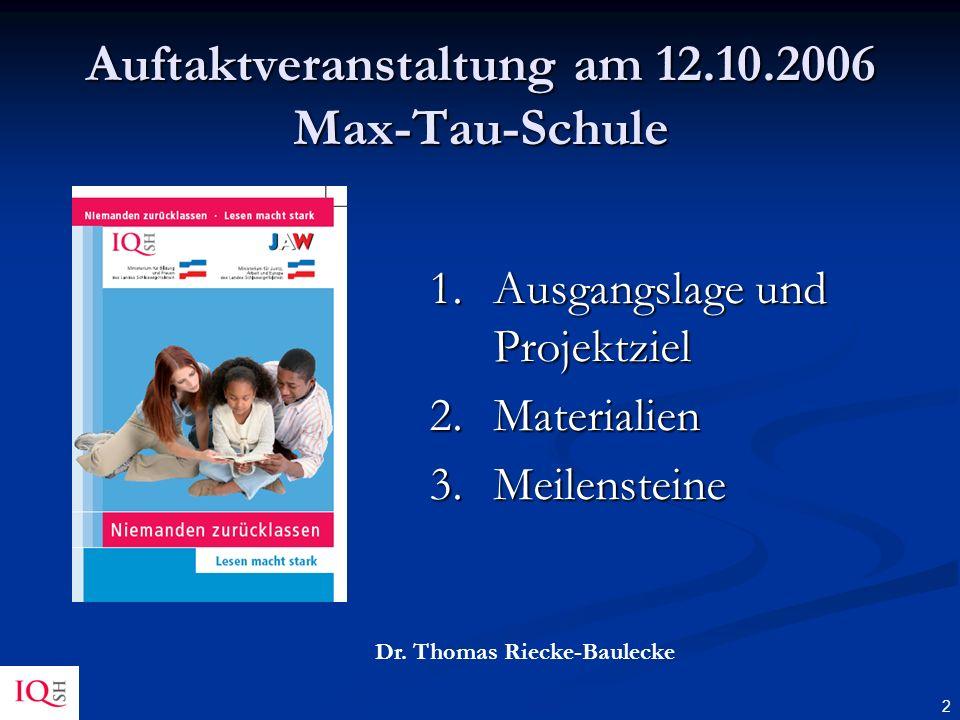 Auftaktveranstaltung am 12.10.2006 Max-Tau-Schule