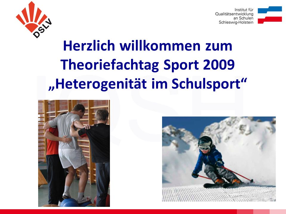 """Herzlich willkommen zum Theoriefachtag Sport 2009 """"Heterogenität im Schulsport"""