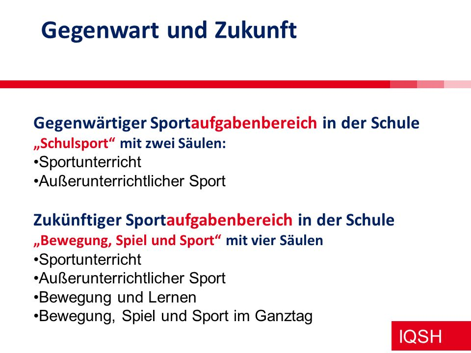 Gegenwart und Zukunft Gegenwärtiger Sportaufgabenbereich in der Schule