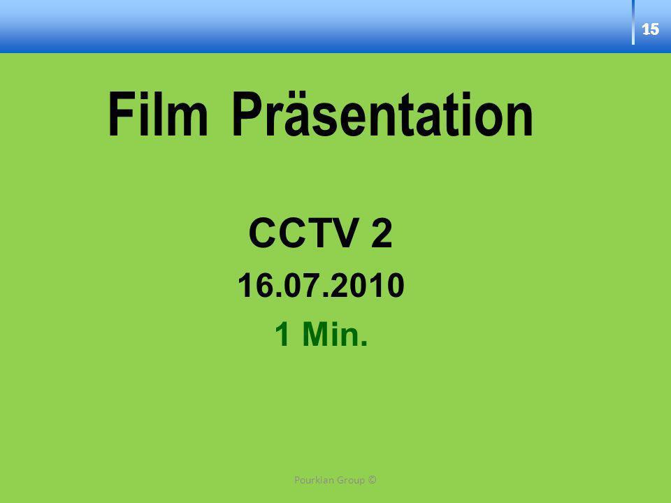 Film Präsentation CCTV 2 16.07.2010 1 Min. 15