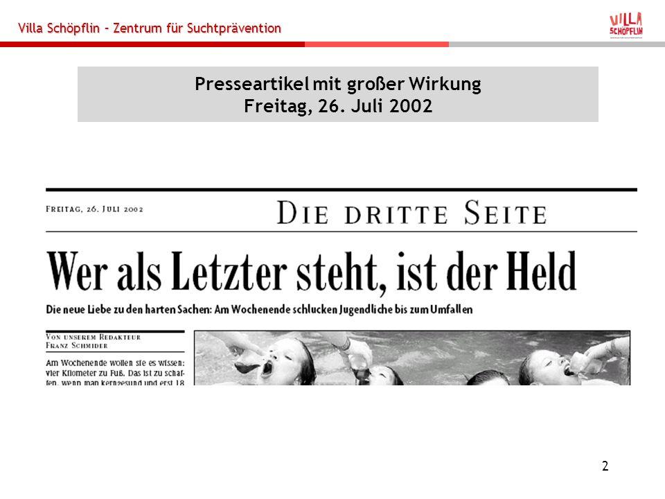 Presseartikel mit großer Wirkung Freitag, 26. Juli 2002