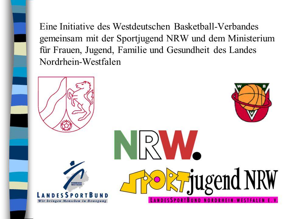 Eine Initiative des Westdeutschen Basketball-Verbandes gemeinsam mit der Sportjugend NRW und dem Ministerium für Frauen, Jugend, Familie und Gesundheit des Landes Nordrhein-Westfalen