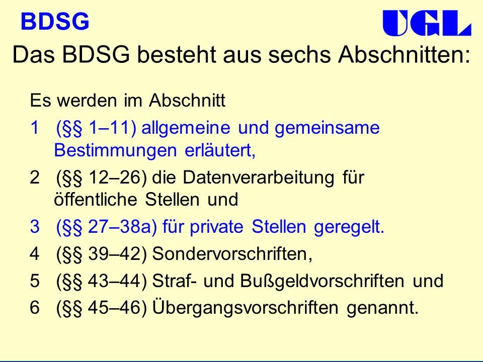 Das BDSG besteht aus sechs Abschnitten: