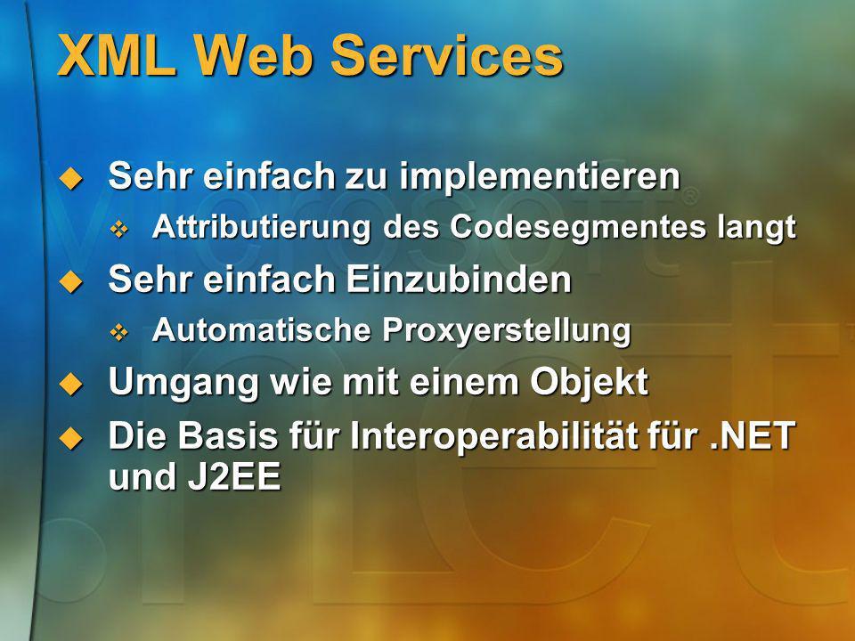 XML Web Services Sehr einfach zu implementieren