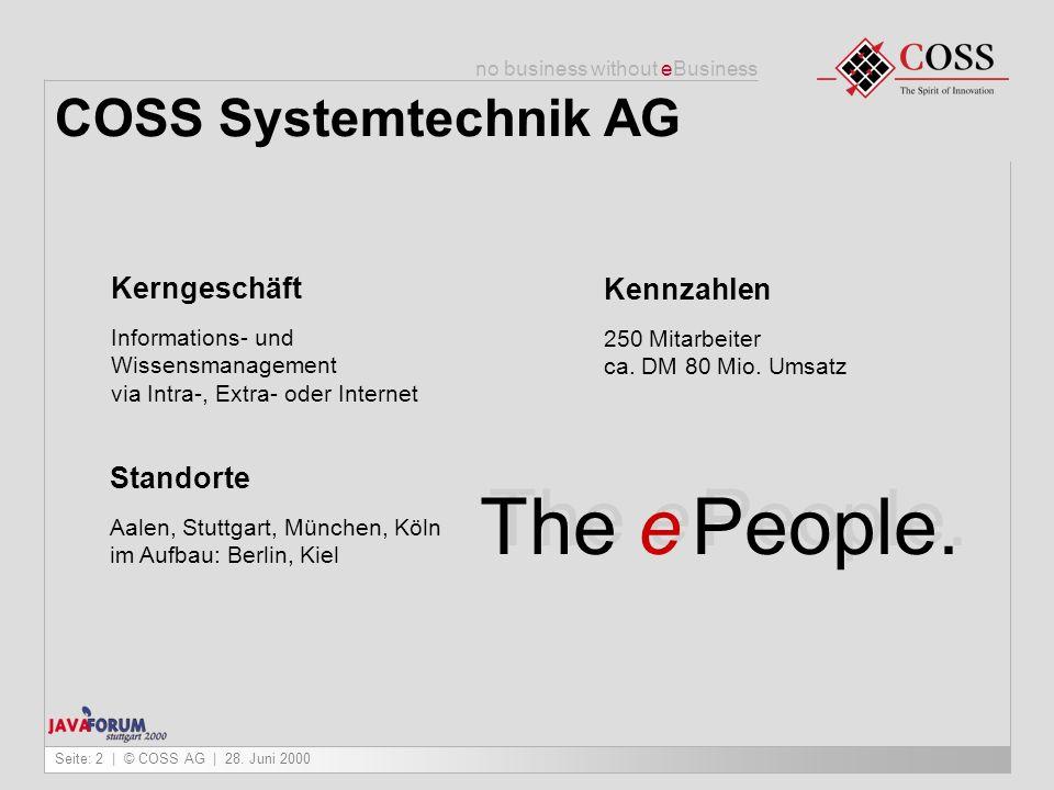 The e People. COSS Systemtechnik AG Kerngeschäft Kennzahlen Standorte